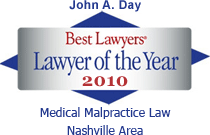 John A. Day: Best Lawyers' Lawyer of the Year 2010. Medical Malpractice Law, Nashville Area