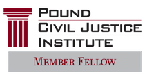 Pound Civil Justice Institute - Member Fellow