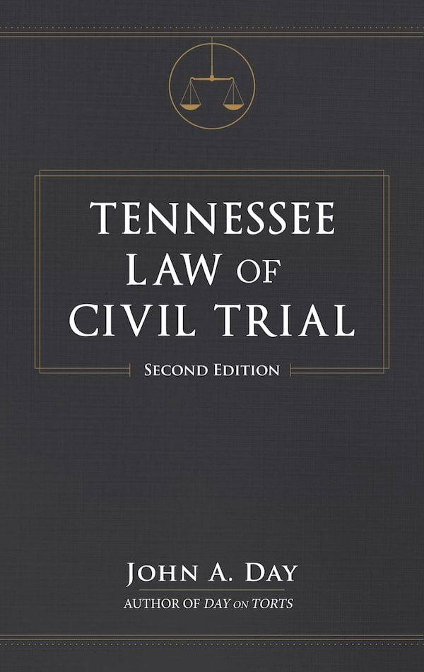 Tennessee Law of Civil Trial - Second Edition